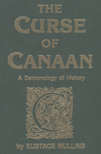 Eustace Mullins - Curse of Canaan